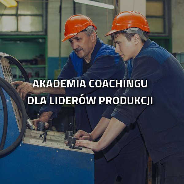 Akademia coachingu dla liderów produkcji